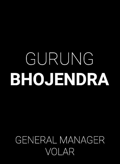 Volar General Manager - Bhojendra Gurung
